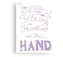 Just keep following the heartlines on your hand Canvas Print