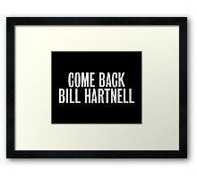 Come Back Bill Hartnell Framed Print