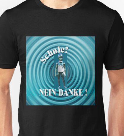 Schule? Nein danke! (Roboter) Unisex T-Shirt