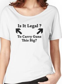 Is It Legal To Carry Guns This Big? Women's Relaxed Fit T-Shirt