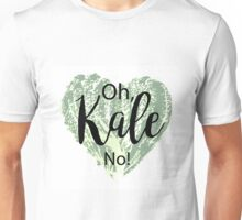 Oh, Kale No! Unisex T-Shirt
