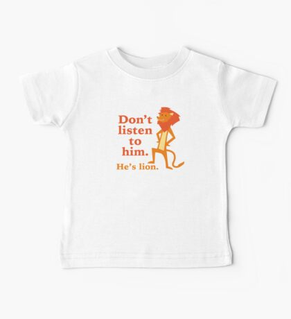 Don't Listen To Him. He's Lion. Baby Tee