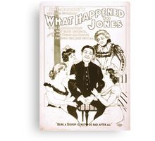 Performing Arts Posters Broadhursts hilarious sufficiency What happened to Jones by Geo H Broadhurst author of Why Smith left home The wrong Mr Wright The house that Jack built etc 1369 Canvas Print