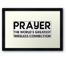 Prayer The World's Greatest Wireless Connection Framed Print