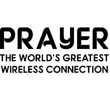 Prayer The World's Greatest Wireless Connection Photographic Print
