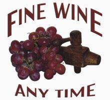 Fine Wine Any Time by Vy Solomatenko