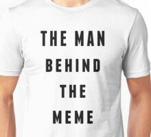 the man behind the meme Unisex T-Shirt
