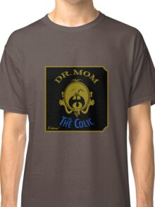 DR. MOM vs. The Colic Classic T-Shirt
