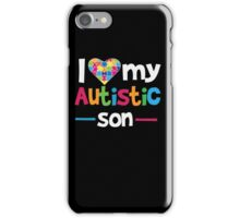 I Love - Heart - My Autistic Son - Autism Awareness T Shirt iPhone Case/Skin