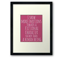 show more emotions towards a fictional character rather than a human being (white) Framed Print