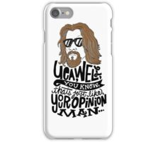 Your Opinion Man iPhone Case/Skin