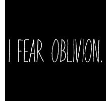 I Fear Oblivion (White) Photographic Print