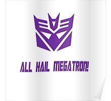 ALL HAIL MEGATRON Poster
