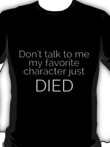 Don't talk To Me... T-Shirt