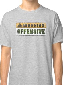 Warning Offensive Classic T-Shirt