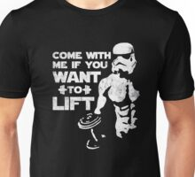 If You Want To Lift T-Shirt Come With Me - for Gym Man Unisex T-Shirt