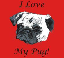 I Love My Pug! T-Shirt , Hoodie, Phone Cases & More! Kids Tee
