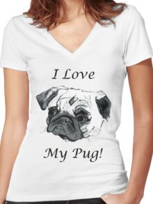 I Love My Pug! T-Shirt , Hoodie, Phone Cases & More! Women's Fitted V-Neck T-Shirt