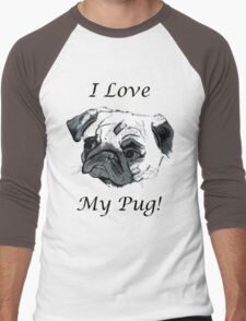 I Love My Pug! T-Shirt , Hoodie, Phone Cases & More! Men's Baseball ¾ T-Shirt