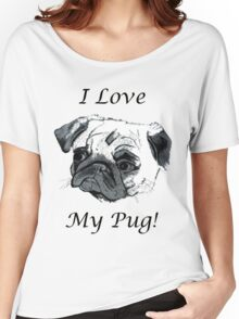 I Love My Pug! T-Shirt , Hoodie, Phone Cases & More! Women's Relaxed Fit T-Shirt