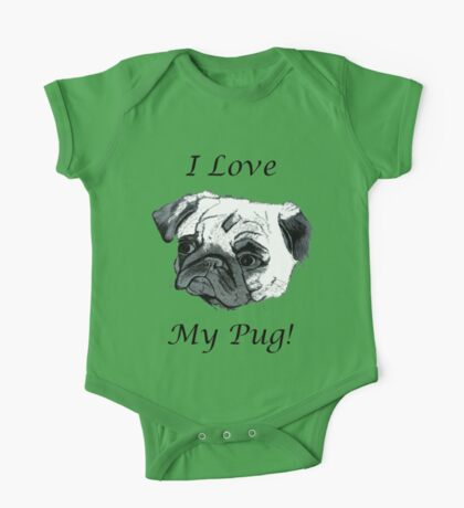 I Love My Pug! T-Shirt , Hoodie, Phone Cases & More! One Piece - Short Sleeve