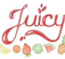 Juicy! by kimfleming