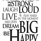 Hope Laugh Live Dream & Be Happy by Scott Dovey