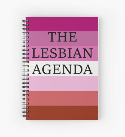 The Lesbian Agenda Spiral Notebook