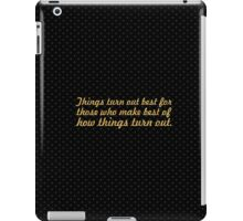 "Things turn out best for... ""John wooden"" Inspirational Quote iPad Case/Skin"