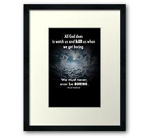 Never, ever be BORING Framed Print