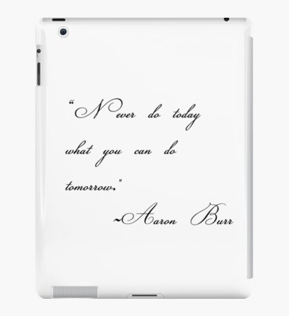 never do today what you can do tomorrow iPad Case/Skin