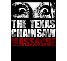 The Texas Chainsaw Massacre Photographic Print