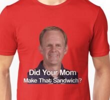 Did Your Mom Make That Sandwich? Unisex T-Shirt