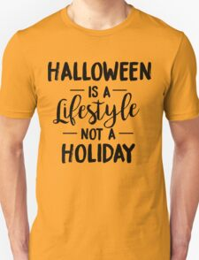 Halloween Is A Lifestyle Unisex T-Shirt