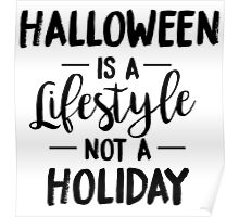 Halloween Is A Lifestyle Poster