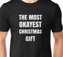 Funny Most Okayest Christmas Gift  Print Graphic  Unisex T-Shirt