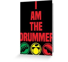 i am the drummer Greeting Card