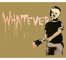 Banksy - Whatever Photographic Print
