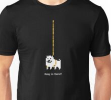 Undertale Dog - Hang In There Unisex T-Shirt