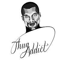 Thug Addict #1 v.3 Photographic Print