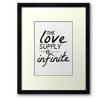 The Love Supply is Infinite Framed Print