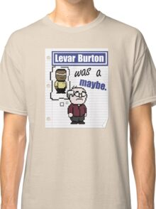 Levar was a maybe Classic T-Shirt