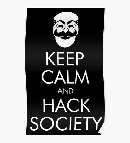 Keep Calm and Hack Society Poster