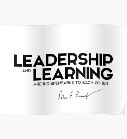 leadership and learning - John F. Kennedy Poster