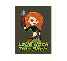 Let's Rock This Sitch Art Print