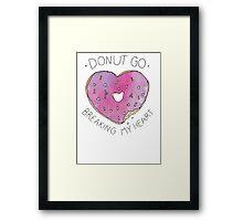 Donut Break My Heart Framed Print