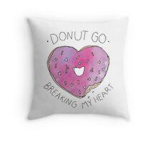 Donut Break My Heart Throw Pillow