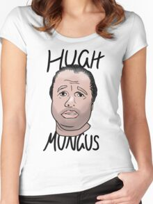 Hugh Mungus - Text Version Women's Fitted Scoop T-Shirt