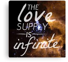 The Love Supply is Infinite: Space Edition Canvas Print