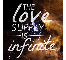 The Love Supply is Infinite: Space Edition Photographic Print